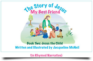 The Story of Jesus: My Best Friend Book Two Jesus the Child
