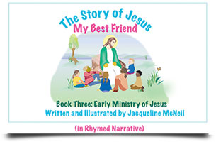 The Story of Jesus: My Best Friend Book Book Three Early Ministry of Jesus